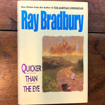 Bradbury, Ray - Quicker Than the Eye hardcover