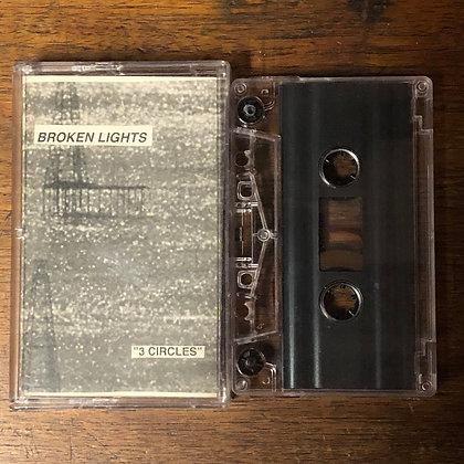 BROKEN LIGHTS : 3 Circles - Tape (Posh Isolation Ltd. 100 Copies)