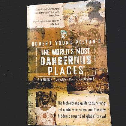 Pelton, Robert - The Worlds Most Dangerous Places