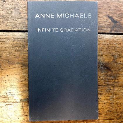 Michaels, Anne - Infinite Gradation paperback