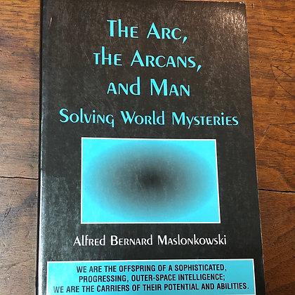 Maslonkowski, Alfred Bernard - The Arc, the Arcans, and Man