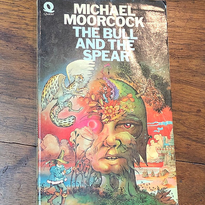 Moorcock, Micheal - The Bull and the Spear paperback