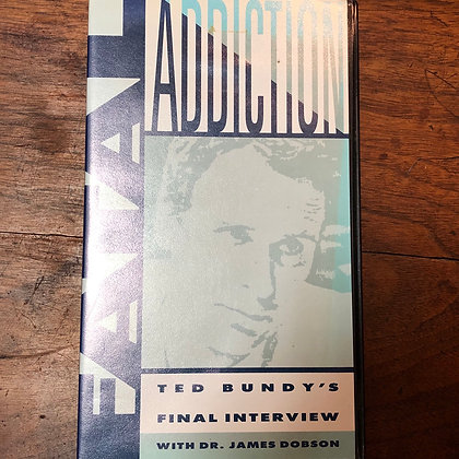 Fatal Addiction-Ted Bundy's Final Interview VHS