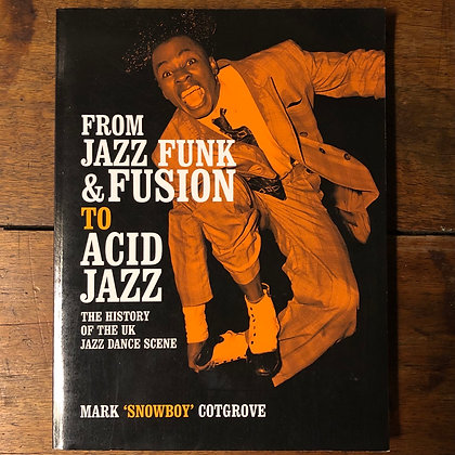Cotgrove, Mark : From Jazz Funk & Fusion to Acid Jazz - Softcover