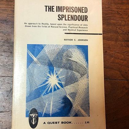 Johnson, Raynor C. - The Imprisoned Splendor paperback