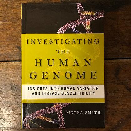 Smith, Moyra : Investigating the Human Genome - Hardcover