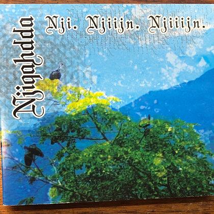 Njiqahdda - Nji. Njiijn. Njiiijn. CD