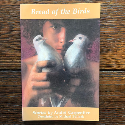 Carpentier, André : Bread of Birds - Softcover