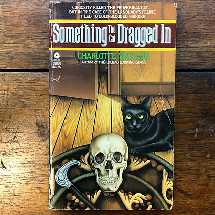 Macleod, Charlotte - Something the CAT Dragged In paperback