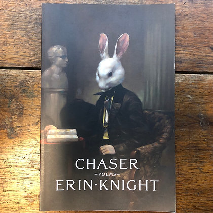 Knight, Erin - Chaser poems softcover