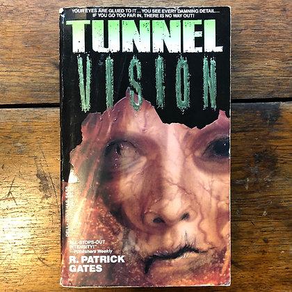 Gates, Patrick R., Tunnel Vision paperback