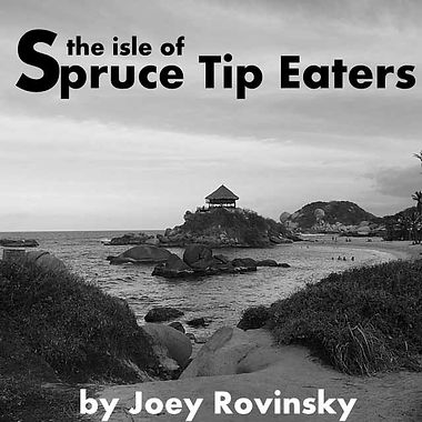The isle of Spruce Tip Eaters