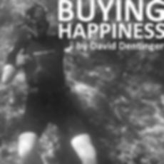 Buying Happiness by David Dentinger