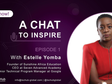 A Chat to Inspire with Estelle Yomba : 5 Takeaways
