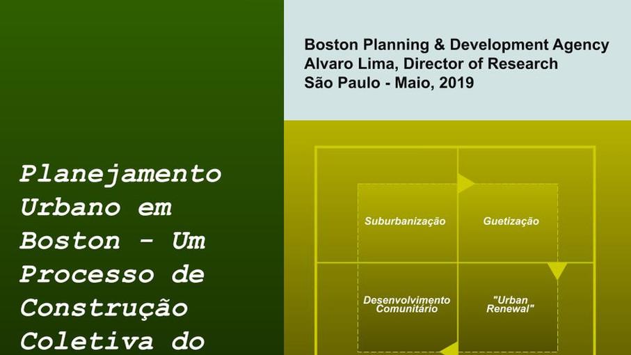 [SEMINÁRIO CONECTICIDADE 2019] ÁLVARO LIMA: Planejamento Urbano em Boston - Um Processo de Construçã