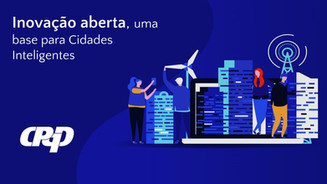 [SEMINÁRIO CONECTICIDADE 2019] MAURÍCIO CASOTTI: Inovação aberta, uma base para Cidades Inteligentes