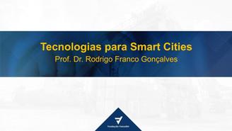 [SEMINÁRIO CONECTICIDADE 2019] RODRIGO GONÇALVES: Tecnologias para Smart Cities