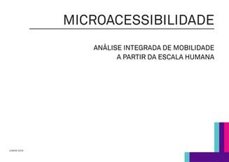 """Apresentação """"Microacessibilidade - Análise Integrada de Mobilidade a partir da Escala Humana&q"""