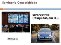 [SEMINÁRIO CONECTICIDADE 2019] CLÁUDIO MARTE: Pesquisas em ITS - Sistemas Inteligentes de Transporte
