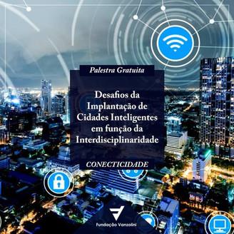 Palestra :: Desafios da Implantação de Cidades Inteligentes em função da Interdisciplinaridade (12/1