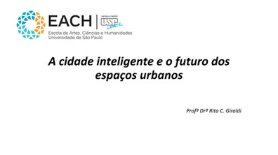 Apresentação: A cidade inteligente e o futuro dos espaços urbanos