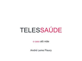 [SEMINÁRIO CONECTICIDADE 2019] ANDRÉ FLEURY: Telessaúde - O Caso Alô Mãe