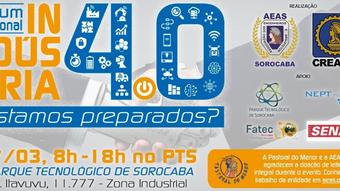 Fórum Nacional Indústria 4.0: Estamos Preparados?   Associação dos Engenheiros e Arquitetos de Soroc