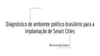 Apresentação: DIAGNÓSTICO DE AMBIENTE POLÍTICO BRASILEIRO PARA A IMPLANTAÇÃO DE SMART CITIES