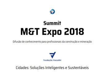 (evento cancelado) Divulgação do Summit M&T Expo 2018 - FUNDAÇÃO VANZOLINI | CIDADES: SOLUÇÕES I