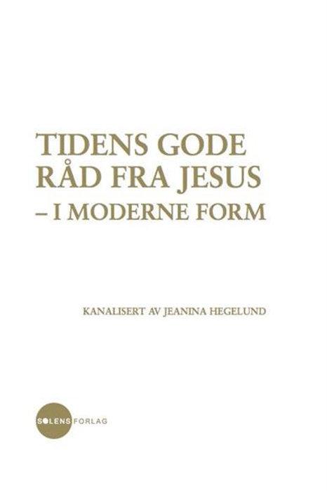 Tidens Gode Råd fra Jesus - i moderne form