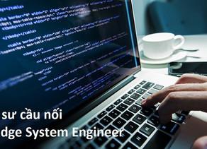 Kỹ sư cầu nối: Nghề nhận lương hàng nghìn đô dành cho dân IT
