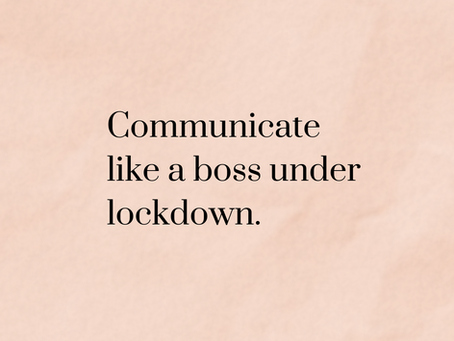 Communication challenges during lockdown: tackling sneaky inter (and intra!) personal issues.