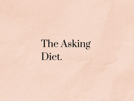 The Asking Diet