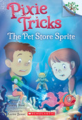 The Pet Store Sprite: A Branches Book