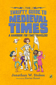 The Thrifty Guide to Medieval Times: A Handbook for Time Travelers (The Thrifty Guides)