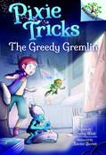 The Greedy Gremlin: A Branches Book