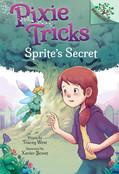 Sprite's Secret: A Branches Book