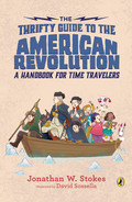 The Thrifty Guide to the American Revolution: A Handbook for Time Travelers (The Thrifty Guides)