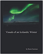 Visuals of an Icelandic Winter by Shawn Eastman available on Amazon