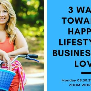 3 Steps toward a Happier Lifestyle Workshop 8/31