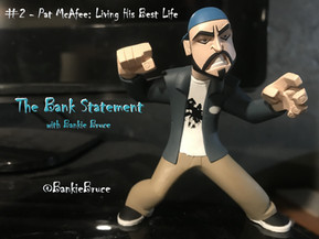 THE BANK STATEMENT #2 - Pat McAfee: Living His Best Life