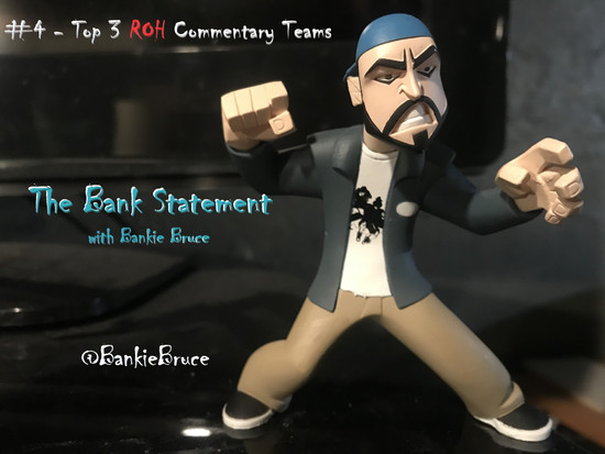 BANK STATEMENT #4 - Top 3 ROH Commentary Teams