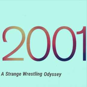 The Odyssey Behind 2001: A Strange Wrestling Odyssey