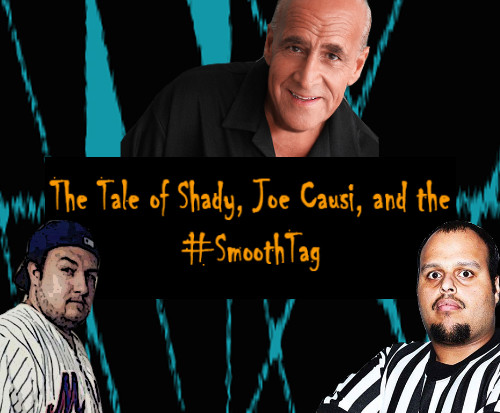 The Tale of Shady, Joe Causi, and the #SmoothTag