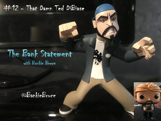 BANK STATEMENT #12 - That Damn Ted DiBiase
