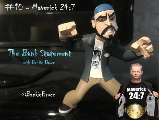 BANK STATEMENT #10 - Maverick 24:7