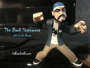 BANKIE BRUCE Debuts with THE BANK STATEMENT Next Week!