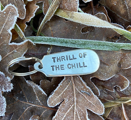 Thrill Of The Chill Keyring