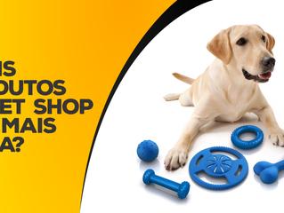 Quais produtos de pet shop tem mais saída? [parte 2]