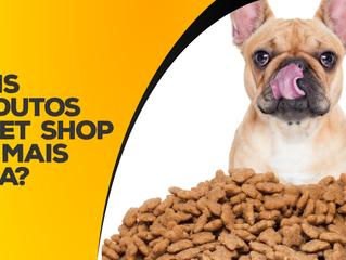 Quais produtos de pet shop tem mais saída? [parte 3]
